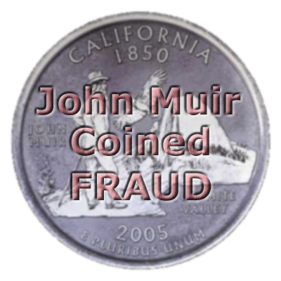 California Quarter As John Muir Coined Fraud.